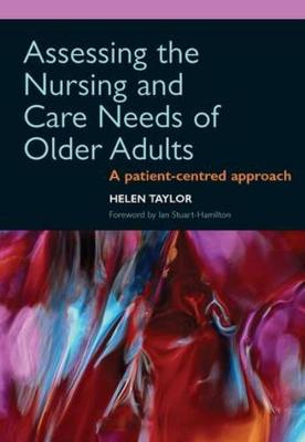 Assessing the Nursing and Care Needs of Older Adults by Taylor Helen