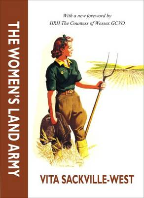 The Women's Land Army by Vita Sackville-West