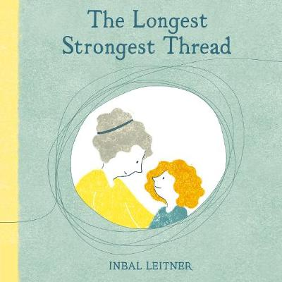 The Longest, Strongest Thread by Inbal Leitner
