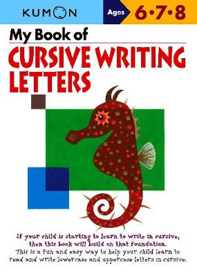 My Book of Cursive Writing: Letters by Kumon