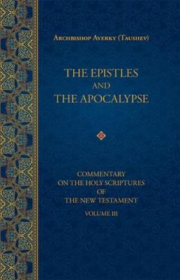 The Epistles and the Apocalypse by Archbishop Averky (Taushev)