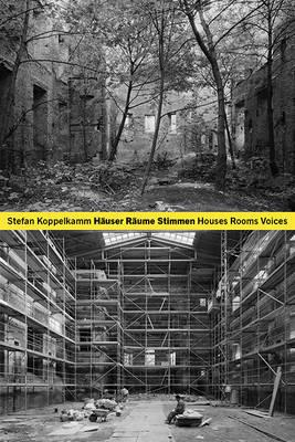 Stefan Koppelkamm: Houses Rooms Voices by Valentin Groebner