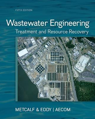 Wastewater Engineering: Treatment and Resource Recovery book