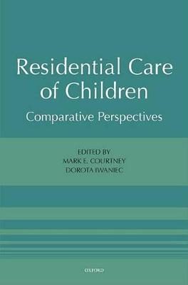 Residential Care of Children by Mark E. Courtney
