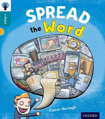 Oxford Reading Tree inFact: Level 9: Spread the Word by Ciaran Murtagh