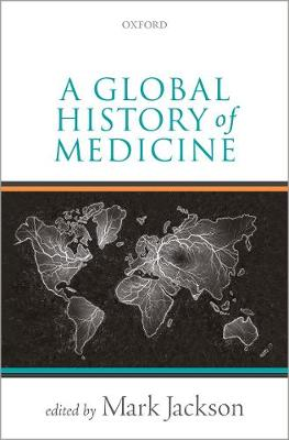A Global History of Medicine by Mark Jackson