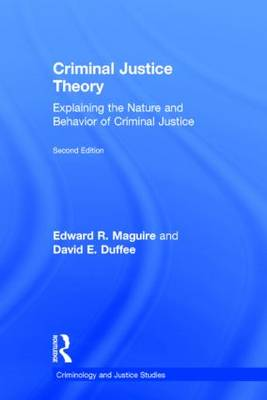 Criminal Justice Theory by Edward R. Maguire