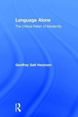 Language Alone by Geoffrey Galt Harpham