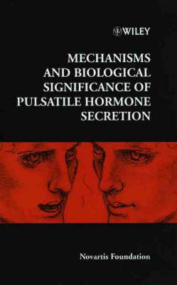 Mechanisms and Biological Significance of Pulsatile Hormone Secretion by Derek J. Chadwick
