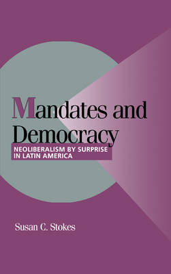 Mandates and Democracy by Susan C. Stokes
