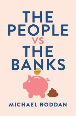 The People vs The Banks by Michael Roddan
