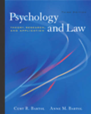 Psychology and Law: Theory, Research and Application by Curt R. Bartol