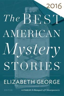 The Best American Mystery Stories 2016 by Elizabeth George