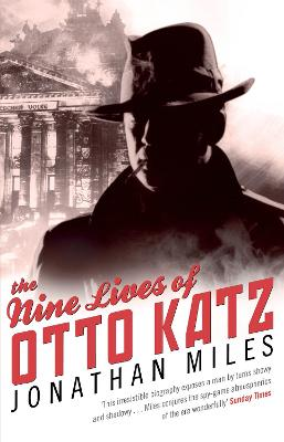 Nine Lives of Otto Katz by Jonathan Miles