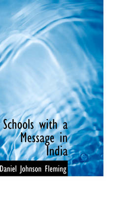 Schools with a Message in India by Daniel Johnson Fleming