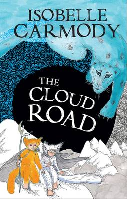 Kingdom of the Lost Book 2: The Cloud Road by Isobelle Carmody