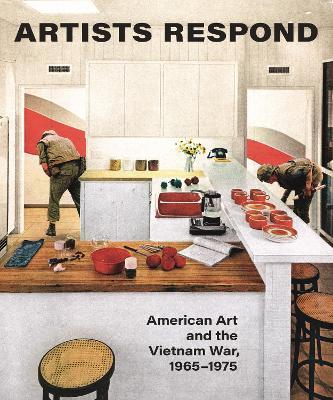 Artists Respond: American Art and the Vietnam War, 1965-1975 book