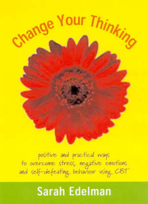 Change Your Thinking by Sarah Edelman