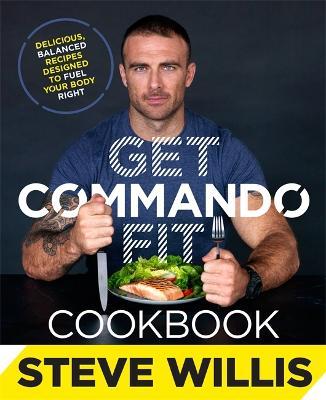 Get Commando Fit Cookbook by Steve Willis