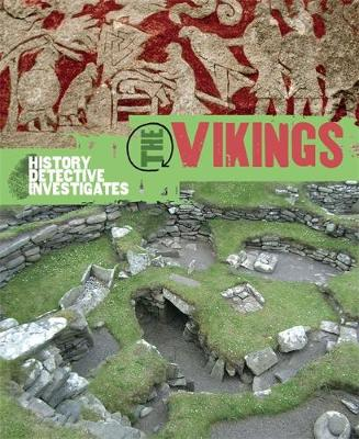 The History Detective Investigates: The Vikings by Clare Hibbert