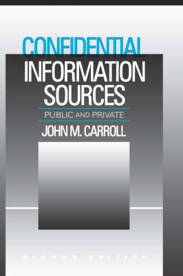Confidential Information Sources by John M. Carroll