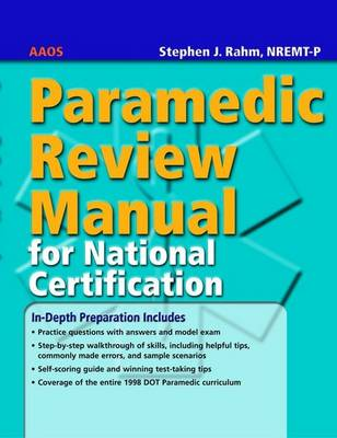Paramedic Review Manual for National Certification by Stephen J. Rahm