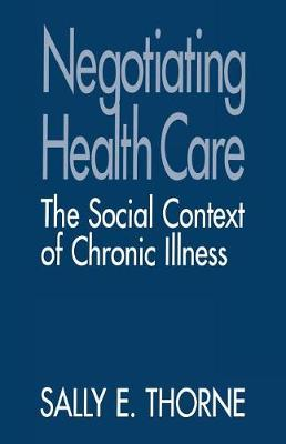 Negotiating Health Care by Sally E. Thorne