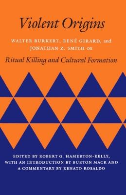 Violent Origins by Robert G. Hamerton-Kelly