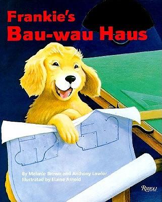 Frankie's Bau-wau Haus by Melanie Brown