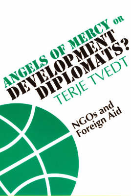 Angels of Mercy or Development Diplomats? by Terje Tvedt
