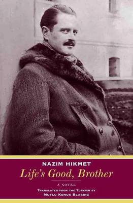 Life's Good, Brother by Nazim Hikmet