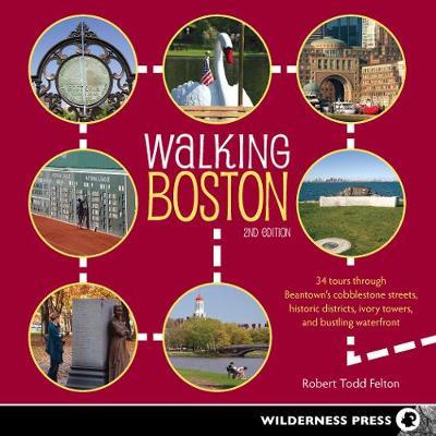Walking Boston by Robert Todd Felton