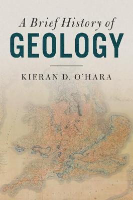 A Brief History of Geology by Kieran D. O'Hara