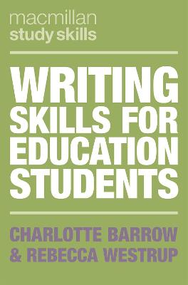 Writing Skills for Education Students by Charlotte Barrow