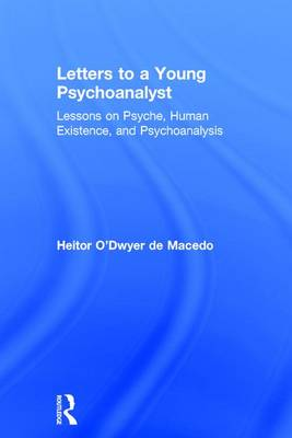 Letters to a Young Psychoanalyst by Heitor O'Dwyer de Macedo