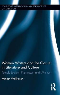 Women Writers and the Occult in Literature and Culture by Miriam Wallraven