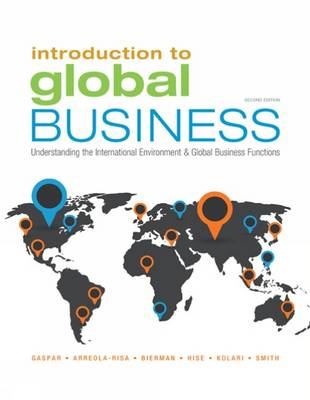 Introduction to Global Business: Understanding the International Environment & Global Business Functions by Julian E. Gaspar