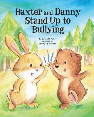 Baxter and Danny Stand Up to Bullying book