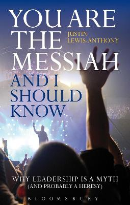 You are the Messiah and I should know by The Revd Justin Lewis-Anthony