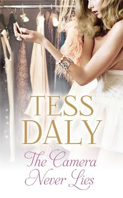 Camera Never Lies by Tess Daly
