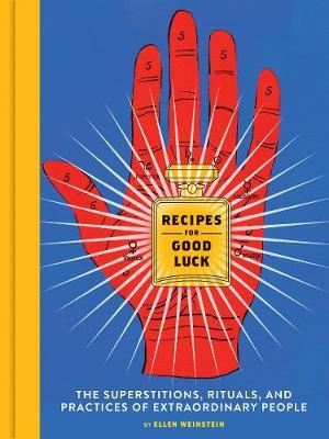 Recipes for Good Luck by Ellen Weinstein