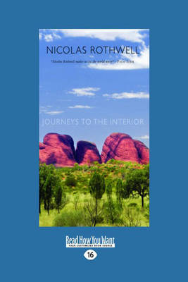 Journeys to the Interior by Nicolas Rothwell
