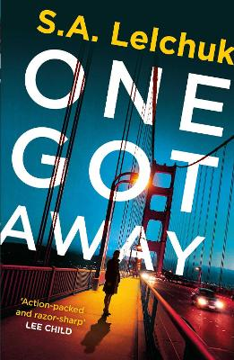 One Got Away: A gripping thriller with a bada** female PI! by S. A. Lelchuk
