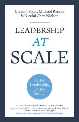 Leadership At Scale: Better leadership, better results (The groundbreaking new book from experts at McKinsey, the world's number one leadership factory) book