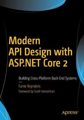 Modern API Design with ASP.NET Core 2 by Fanie Reynders