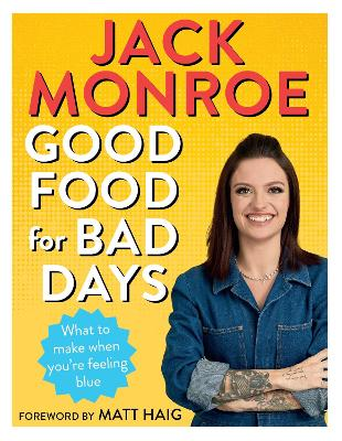 Good Food for Bad Days: What to Make When You're Feeling Blue by Jack Monroe
