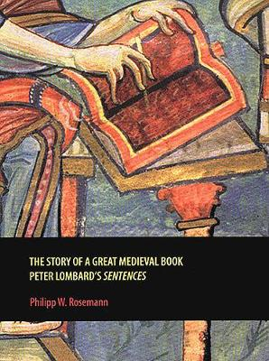 Story of a Great Medieval Book by Philipp W. Rosemann