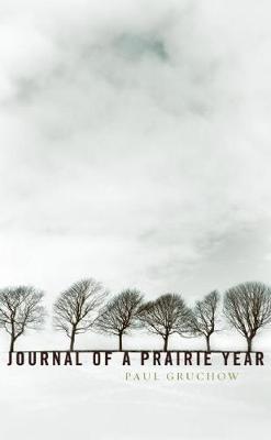 Journal of a Prairie Year by Paul Gruchow
