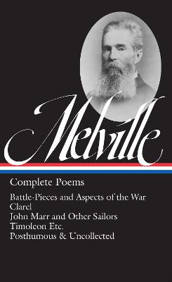 Herman Melville: Complete Poems: Timoleon / Posthumous & Uncollected / Library of America #320 by Herman Melville