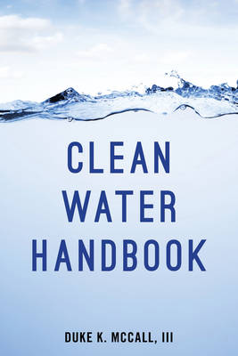 Clean Water Handbook by Duke K., III McCall